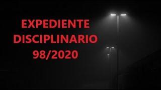 ????????¡¡ EXPEDIENTE DISCIPLINARIO 98/2020!!???????? SE VEÍA VENIR????
