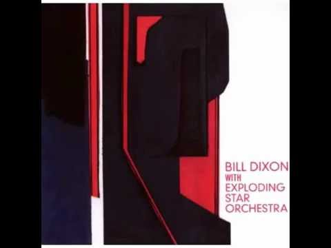 Bill Dixon & Exlploding Star Orchestra - Constellations For Innerlight Projections (For Bill Dixon)