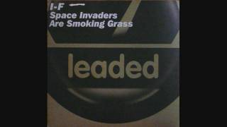 I-F / Space Invaders Are Smoking Grass(Zombie Nation Remix)