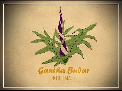 Gantha Bubar I Koloma I (official Lyrical Video)