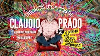 Baixar O SONHO NÃO ACABOU PORRA NENHUMA - Delírios Utópicos de Claudio Prado