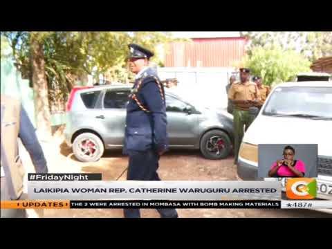 Laikipia Woman Rep. Catherine Waruguru Arrested