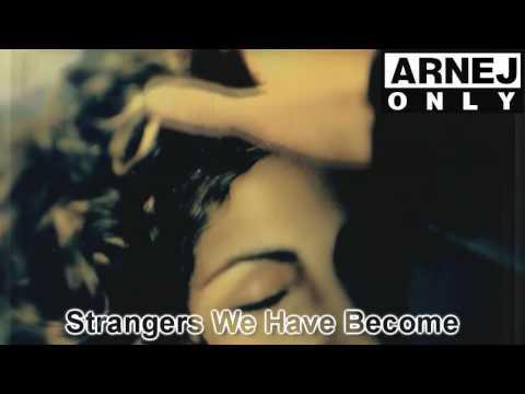 Клип Arnej - Strangers We Have Become