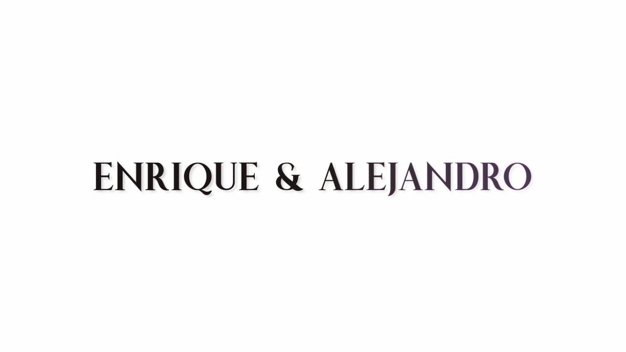 Enrique & Alejandro Highlights