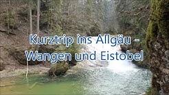 Kurztrip ins Allgäu - Wangen und Eistobel