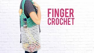 How To Finger Crochet An Easy Market Tote Bag