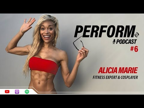 PERFORM Podcast E006 – Alicia Marie