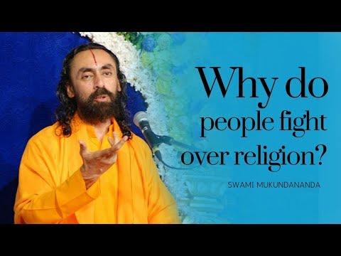 Why do people fight over religion? Enlightening talk by Swami Mukundananda