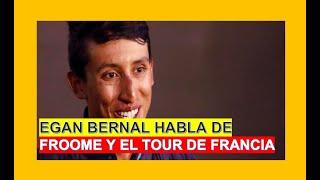 Egan Bernal Habla de Froome y el Tour de Francia
