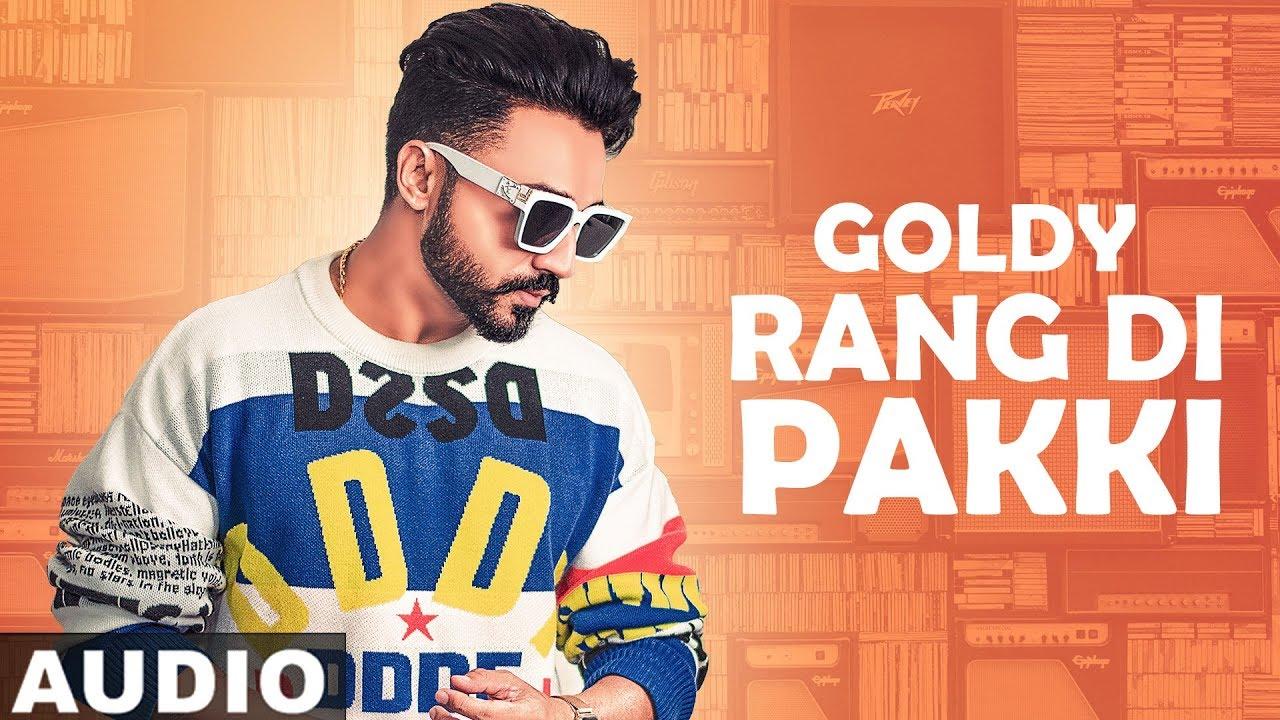 Rang Di Pakki (Full Audio) | Goldy Desi Crew | Latest