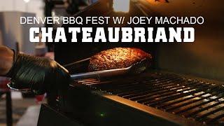 GMG Denver BBQ Fest - Featuring Joey Machado - Chateaubriand