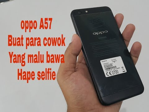 Review Oppo A57 Indonesia Biar Cowok Gak Malu Bawa Hape Selfie Youtube