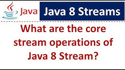 What are the core stream operations of Java 8 Stream? | Streams in Java 8