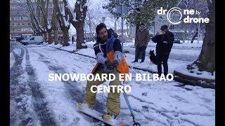 Snowboard en el Centro de Bilbao a lo Casey Neistat Nevadas en febrero