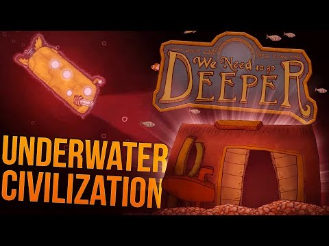 We Need To Go Deeper - Alien Civilizations Underwater! - 6 Man Crew! - WNTGD Gameplay Highlights