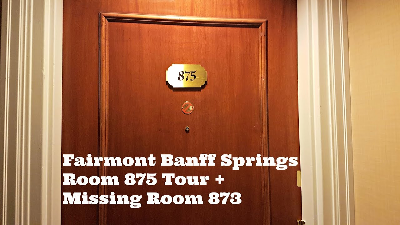 Fairmont Banff Springs Room 875 Tour Missing Room 873