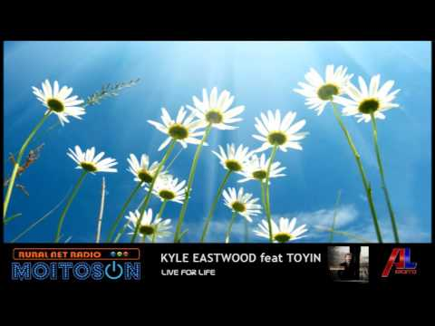 KYLE EASTWOOD feat TOYIN - Live for life