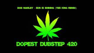 Bob Marley - Sun Is Shining (Yes King Remix)