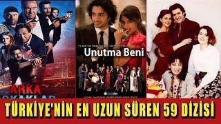 Türkiye'nin En Uzun Süren 59 Dizisi