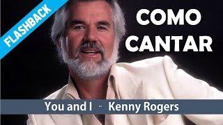 Baixar Como Cantar You and I   Kenny Rogers   Flashback   Helder Cortez