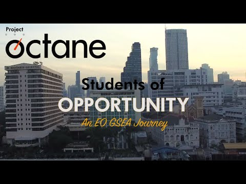 Entrepreneurs' Organization – Octane –  Students of Opportunity:  An EO GSEA Journey
