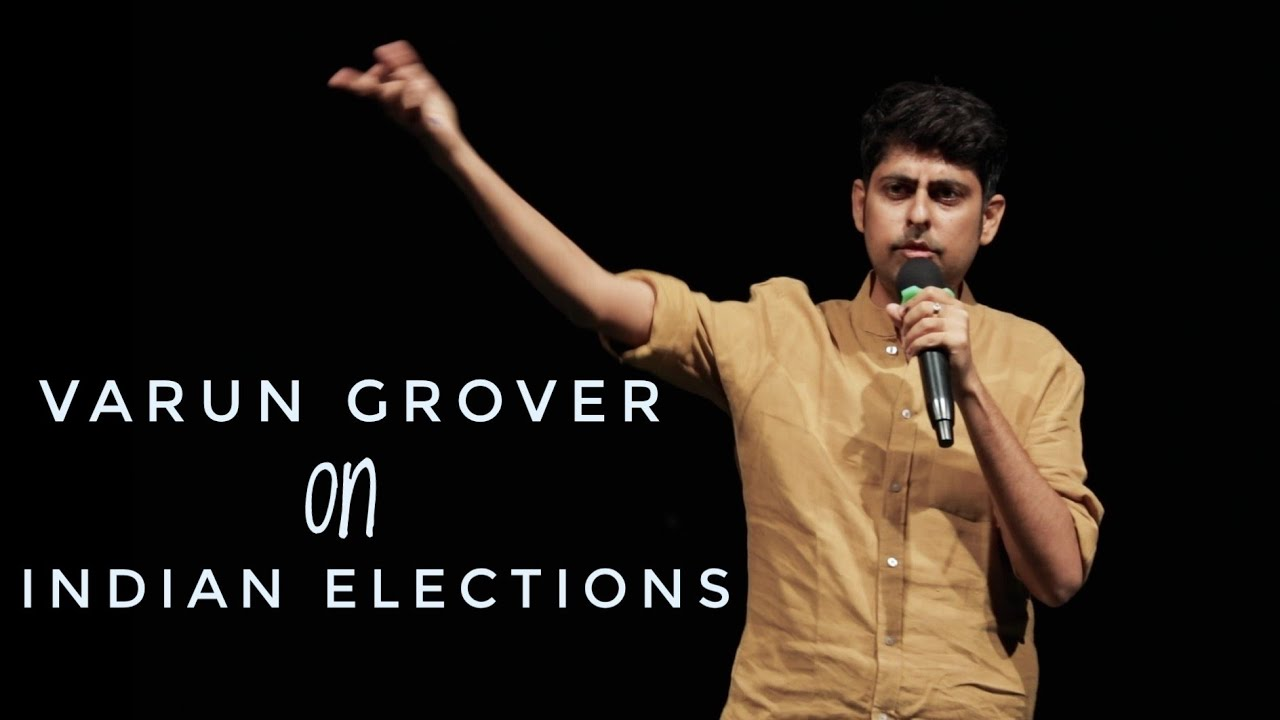 Indian Elections – Stand-up Comedy by Varun Grover