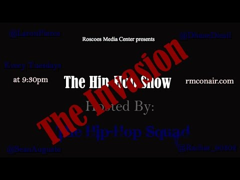 """""""The Hip-Hop Show"""" Hosted by The Hip-Hop Squad  (The Invasion Part 1) 1-20-15"""