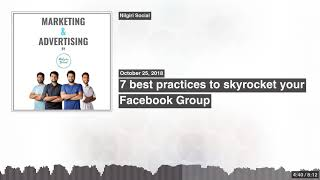 7 best practices to skyrocket your Facebook Group [Podcast]