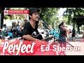 Perfect - Ed Sheeran (Handsome Street Musician Cover)