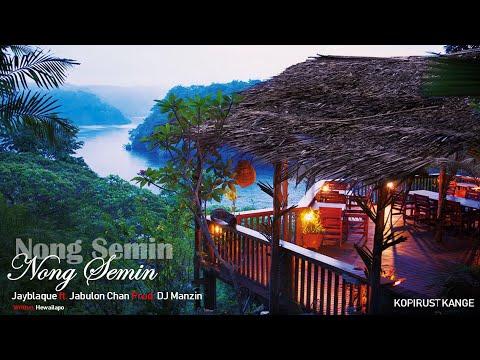 Nong Semin - Jayblaque (ft. Jabulon Chan)