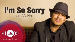 Watch Irfan Makki Im So Sorry video