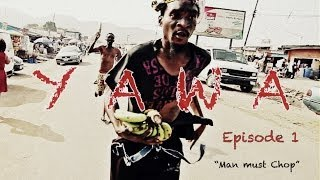 Video YAWA - Episode 1 (Man must chop) download MP3, 3GP, MP4, WEBM, AVI, FLV Oktober 2018