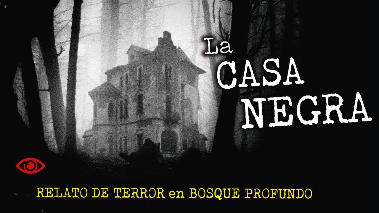 La CASA NEGRA | Historia de BOSQUE PROFUNDO | Relato REAL de TERROR