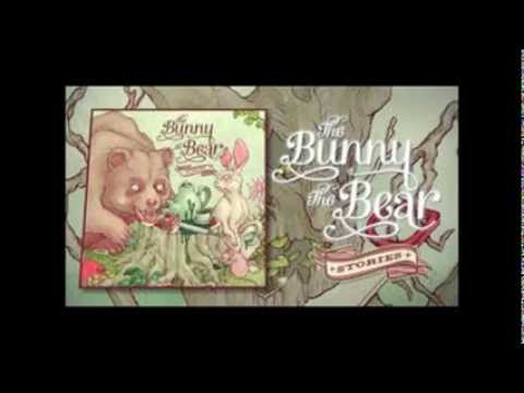 The Bunny The Bear: Stories - Full Album