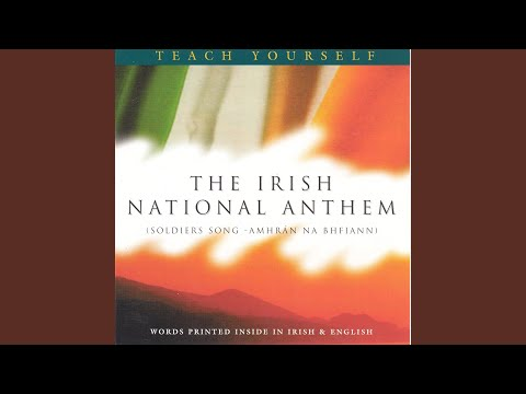 The Irish National Anthem - (Amhran Na bhFiann) A Soldier's Song - Long Version (English Vocal)