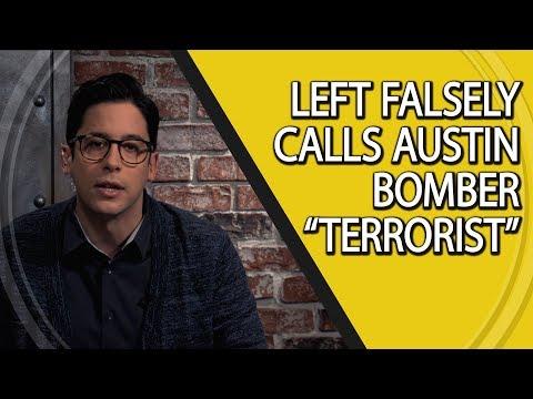 """Left Falsely Calls Austin Bomber """"Terrorist"""""""