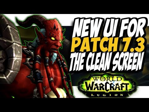 NEW UI SETUP FOR PATCH 7.3!! World of Warcraft Legion 7.3