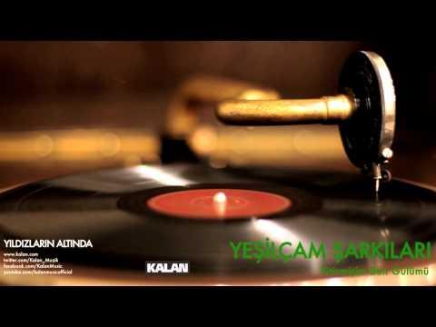 Yeşilçam Şarkıları - Yitirmişim Ben Gülümü - [ Yıldızların Altında © 2007 Kalan Müzik ] indir