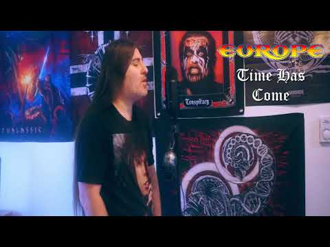 """Europe """" Time Has Come """" ( vocal cover )"""