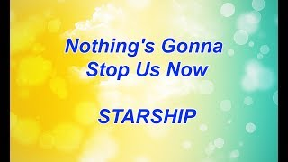Nothing's Gonna Stop Us Now - STARSHIP Karaoke