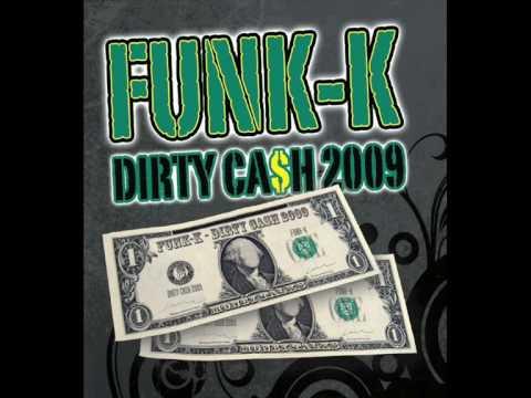 Funk-K  Dirty Cash 2009 (Money Talks)