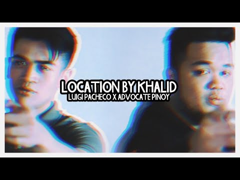 LOCATION BY KHALID COVER with AdvocatePinoy // Luigi Pacheco
