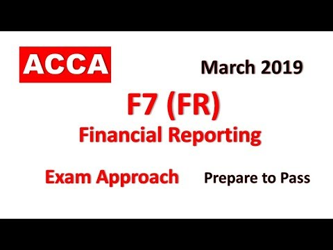Financial Reporting FR F7 March 2019 Day 3 Practice to Pass ACCA Exam Approach Webinars