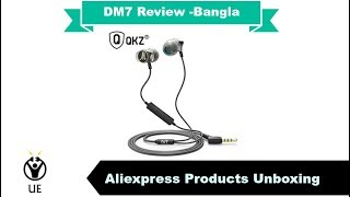Aliexpress Products Unboxing | QKZ DM7 Review - The Ultimate Bass King (Bangla)