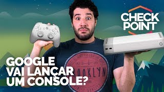 CONSOLE DA GOOGLE, SÉRIE DE TV DE HALO E STEAM CRESCENDO - Checkpoint