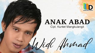 Video Widi Ahmad - Anak Abad download MP3, 3GP, MP4, WEBM, AVI, FLV Juli 2018