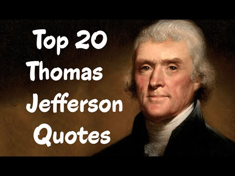 Thomas Jefferson Quote Unique Top 48 Thomas Jefferson Quotes The American Founding Father YouTube