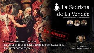 "La Sacristía de La Vendée 17-06-2021: La nueva ""porno-exégesis"""