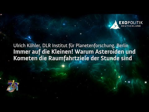 Warum Asteroiden und Kometen die Raumfahrtziele der Stunde sind - Ulrich Köhler, DLR