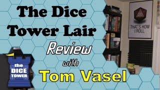 The Dice Tower Lair Review - with Tom Vasel